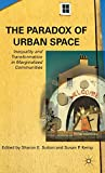 img - for The Paradox of Urban Space: Inequality and Transformation in Marginalized Communities book / textbook / text book