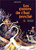Les Contes du chat perch� T2