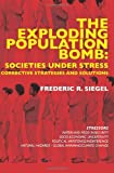 img - for The Exploding Population Bomb: Societies Under Stress: Corrective Strategies and Solutions book / textbook / text book