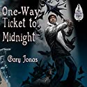 One-Way Ticket to Midnight Audiobook by Gary Jonas Narrated by J Rodney Turner