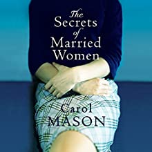 The Secrets of Married Women Audiobook by Carol Mason Narrated by Sarah Coomes