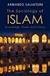 The Sociology of Islam: Knowledge, Po...