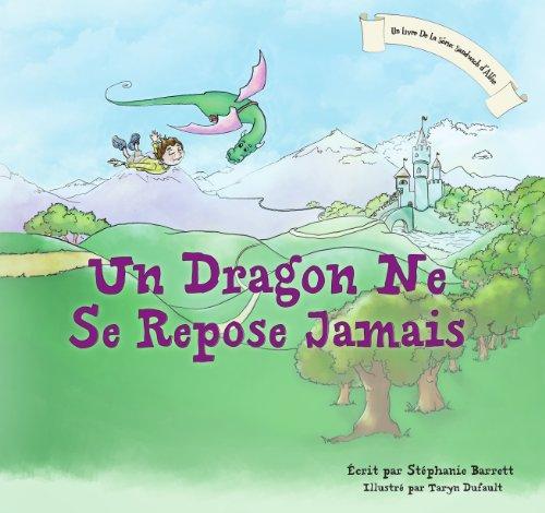 Couverture du livre Un Dragon Ne Se Repose Jamais   A Dragon's Work Is Never Done (French Children's Book Edition)