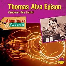 Thomas Alva Edison - Zauberer des Lichts (Abenteuer & Wissen) Hörbuch von Ute Welteroth Gesprochen von: Bernt Hahn