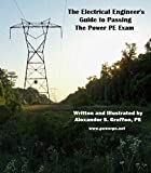 The Electrical Engineer's Guide to Passing the Power PE Exam