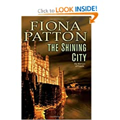 The Shining City: Book Three of the Warriors of Estavia by Fiona Patton
