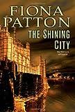 The Shining City: Book Three of the Warriors of Estavia (0756406617) by Patton, Fiona