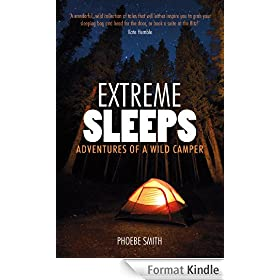 Extreme Sleeps: Adventures of a Wild Camper (English Edition)