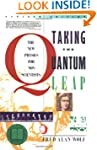 Taking the Quantum Leap: The New Phys...