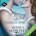 Une semaine avec lui | Livre audio Auteur(s) : Monica Murphy Narrateur(s) : Vera Pastrélie