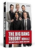 THE BIG BANG THEORY von A bis Z - Der inoffizielle Guide zur Serie