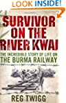 Survivor on the River Kwai: The Incre...