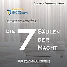 Die 7 Säulen der Macht Hörbuch von Suzanne Grieger-Langer Gesprochen von: Suzanne Grieger-Langer
