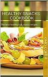 Healthy snacks cookbook: The best healthy kids snacks recipes