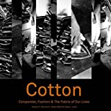 img - for Cotton: Companies, Fashion and the Fabric of Our Lives book / textbook / text book