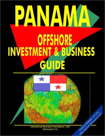 Panama Offshore Investment and Business Guide (World Offshore Investment and Business Library)