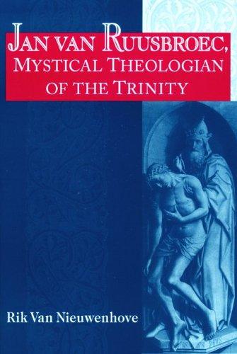 Jan Van Ruusbroec: Mystical Theologian of the (Studies in Spirituality & Theology)