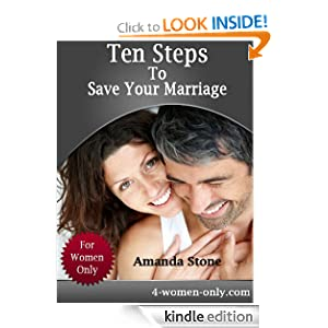 Free Kindle Book: Ten Simple Steps to Save Your Marriage - For Women Only, by Amanda Stone. Publication Date: July 2, 2012