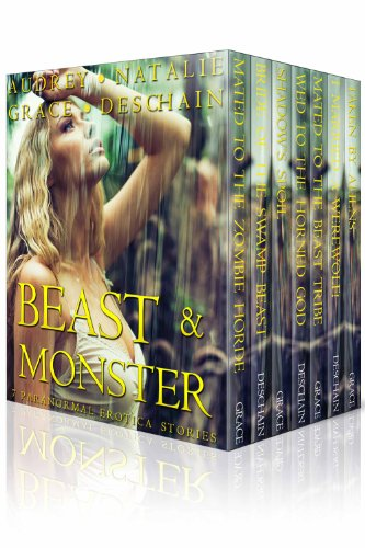 Audrey Grace - Beast & Monster (7 Paranormal Erotica Stories)