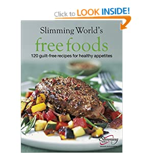 Slimming World Free Foods: 120 guilt-free recipes for ...