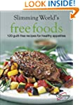 Slimming World Free Foods: 120 guilt-...