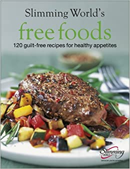 Slimming world free foods 120 guilt free recipes for healthy appetites slimming Slimming world books free