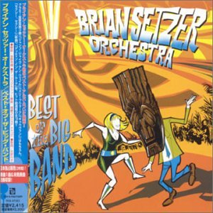 Best of the Big Band by Brian Orchestra Setzer