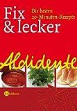Aldidente - Fix & lecker. Die besten 20-Minuten-Rezepte - Gabriele Rescher