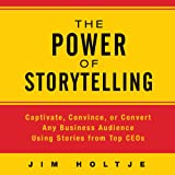 img - for The Power of Storytelling: Captivate, Convince, or Convert Any Business Audience Using Stories from Top CEOs book / textbook / text book