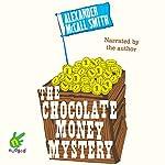 The Chocolate Money Mystery | Alexander McCall Smith