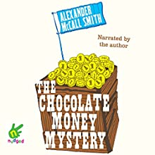 The Chocolate Money Mystery (       UNABRIDGED) by Alexander McCall Smith Narrated by Alexander McCall Smith