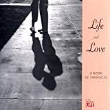 Life & Love: A Book of Embraces (0316526452) by Life