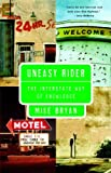 Uneasy Rider: The Interstate Way of Knowledge (0679742654) by Bryan, Mike