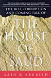 cover of The Rise, Corruption and Coming Fall of the House of Saud