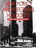 img - for New York's Architectural Holdouts book / textbook / text book