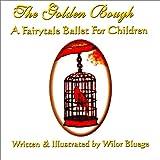 The Golden Bough : A Fairytale Ballet for Children