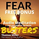 Fear Busters: 14 Ways to De-Program Fear Forever Audiobook by Thomas Miller Narrated by Thomas Miller