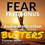Fear Busters: 14 Ways to De-Program Fear Forever | Thomas Miller