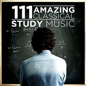 111 Amazing Classical: Study Music