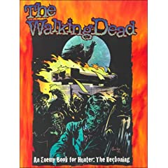 The Walking Dead (Hunter the Reckoning Roleplaying Game) by Richard Dansky, Ed Hall, Michael Lee and Adam Tinworth