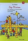 echange, troc Luc Aerens - Cap mission : Une méthode de coresponsabilité et de participation permanente, au service des groupes scolaires, paroissiaux e