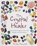 The Crystal Healer: Crystal prescript...