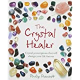 The Crystal Healer: Crystal prescriptions that will change your life foreverby Philip Permutt