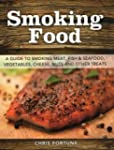 Smoking Food: A Guide to Smoking Meat...