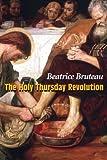 The Holy Thursday Revolution