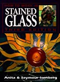 How to Work in Stained Glass cover image