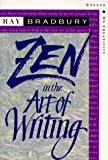 Zen in the Art of Writing: Essays on Creativity  Expanded (1877741094) by Bradbury, Ray