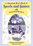 The American Boy's Book Of Sports And Games