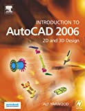 Introduction to AutoCAD 2006, First Edition : 2D and 3D Design