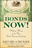 Bonds Now!: Making Money in the New Fixed Income Landscape